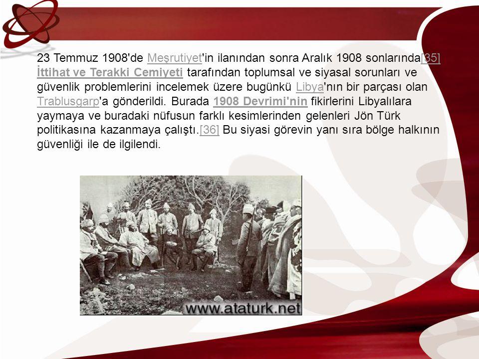 23 Temmuz 1908 de Meşrutiyet in ilanından sonra Aralık 1908 sonlarında[35] İttihat ve Terakki Cemiyeti tarafından toplumsal ve siyasal sorunları ve güvenlik problemlerini incelemek üzere bugünkü Libya nın bir parçası olan Trablusgarp a gönderildi.